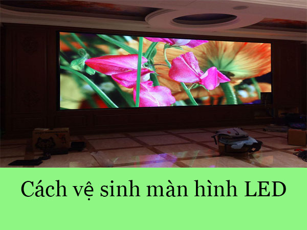 cach ve sinh man hinh led